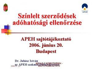 Sznlelt szerzdsek adhatsgi ellenrzse APEH sajttjkoztat 2006 jnius