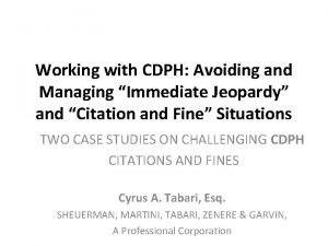 Working with CDPH Avoiding and Managing Immediate Jeopardy