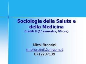 Sociologia della Salute e della Medicina Crediti 9