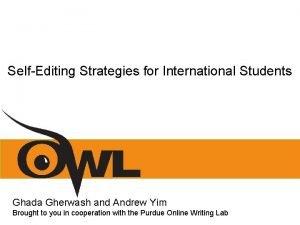 SelfEditing Strategies for International Students Ghada Gherwash and