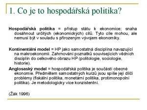 1 Co je to hospodsk politika Hospodsk politika