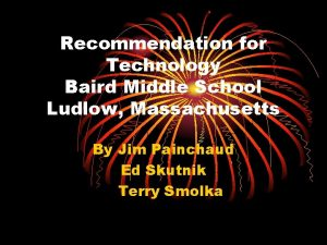 Recommendation for Technology Baird Middle School Ludlow Massachusetts