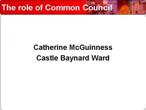 The role of Common Council Catherine Mc Guinness