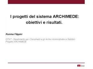 I progetti del sistema ARCHIMEDE obiettivi e risultati