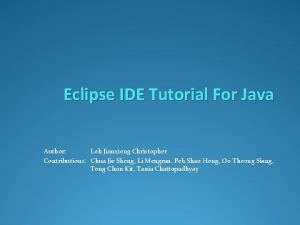 Eclipse IDE Tutorial For Java Author Loh Jianxiong