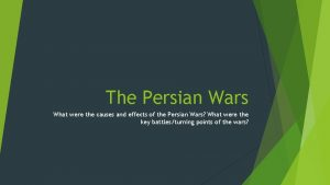 The Persian Wars What were the causes and