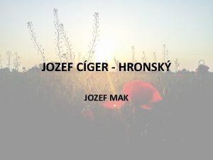 JOZEF CGER HRONSK JOZEF MAK ivot autora narodil