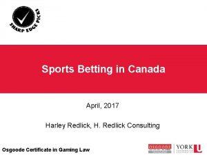 Sports Betting in Canada April 2017 Harley Redlick