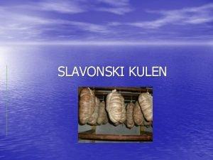 SLAVONSKI KULEN Slavonski kulen takoer koristi se i