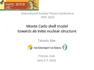 International Nuclear Physics Conference INPC 2013 Monte Carlo