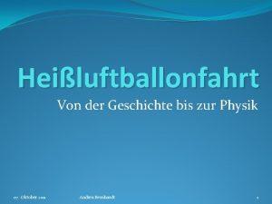 Heiluftballonfahrt Von der Geschichte bis zur Physik 07