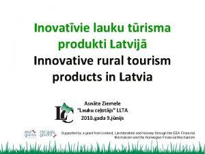 Inovatvie lauku trisma produkti Latvij Innovative rural tourism