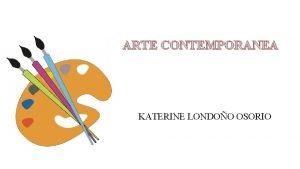 ARTE CONTEMPORANEA KATERINE LONDOO OSORIO EL GRITO El