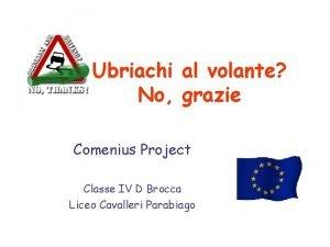 Ubriachi al volante No grazie Comenius Project Classe
