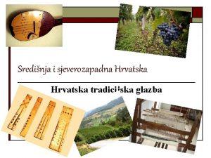Sredinja i sjeverozapadna Hrvatska tradicijska glazba krajolik n