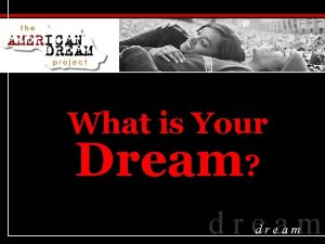 What is Your Dream dream Do you dream