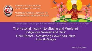 The National Inquiry into Missing and Murdered Indigenous