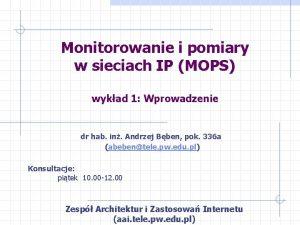 Monitorowanie i pomiary w sieciach IP MOPS wykad