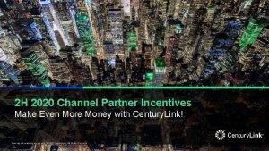 2 H 2020 Channel Partner Incentives Make Even