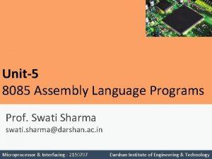 Unit5 8085 Assembly Language Programs Prof Swati Sharma