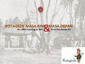 KOTAGEDE MASA KINI MASA DEPAN Drs GBPH Yudaningrat