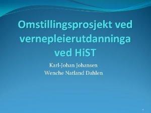 Omstillingsprosjekt ved vernepleierutdanninga ved Hi ST KarlJohansen Wenche