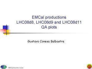 EMCal productions LHC 08 d 8 LHC 08