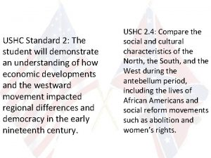 USHC Standard 2 The student will demonstrate an