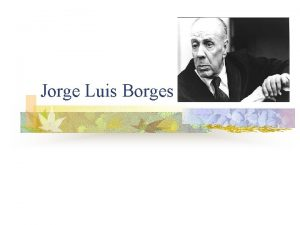 Jorge Luis Borges Biografa n n n Jorge