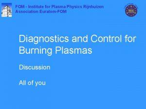 FOM Institute for Plasma Physics Rijnhuizen Association EuratomFOM