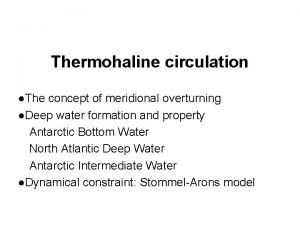Thermohaline circulation The concept of meridional overturning Deep