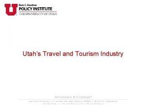 Utahs Travel and Tourism Industry Utah Travel and