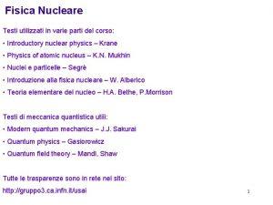 Fisica Nucleare Testi utilizzati in varie parti del