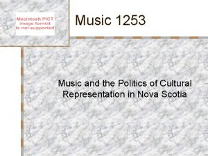 Music 1253 Music and the Politics of Cultural