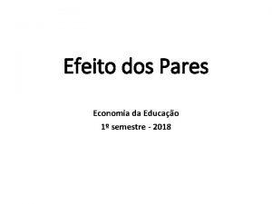Efeito dos Pares Economia da Educao 1 semestre