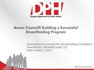 Assess Yourself Building a Successful Breastfeeding Program Presentation