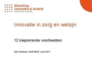 Innovatie in zorg en welzijn 12 inspirerende voorbeelden