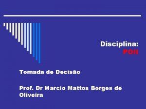 Disciplina POII Tomada de Deciso Prof Dr Marcio