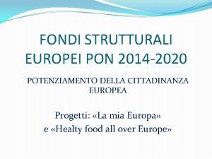 FONDI STRUTTURALI EUROPEI PON 2014 2020 POTENZIAMENTO DELLA