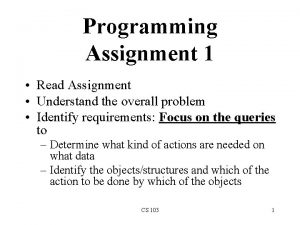Programming Assignment 1 Read Assignment Understand the overall