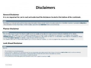 Disclaimers General Disclaimer It is very important for