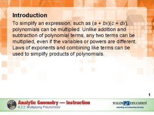 Introduction To simplify an expression such as a
