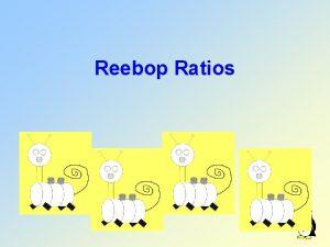 Reebop Ratios Part 1 Introduction Part 2 Mendelian