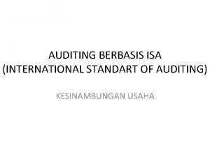 AUDITING BERBASIS ISA INTERNATIONAL STANDART OF AUDITING KESINAMBUNGAN