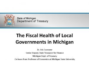 State of Michigan Department of Treasury The Fiscal