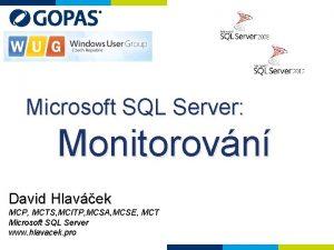 Microsoft SQL Server Monitorovn David Hlavek MCP MCTS