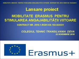 MOBILITATE ERASMUS PENTRU STIMULAREA ANGAJABILITII VIITOARE CONTRACT NR