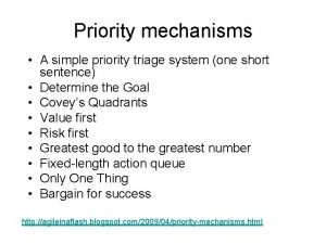 Priority mechanisms A simple priority triage system one