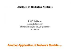 Analysis of Radiative Systems P M V Subbarao