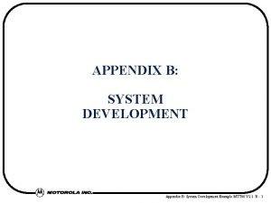 APPENDIX B SYSTEM DEVELOPMENT Appendix B System Development